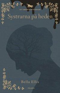 bokomslag Systrarna på heden : ett Brontë-mysterium