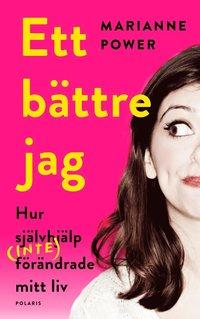 bokomslag Ett bättre jag : hur självhjälp (inte) förändrade mitt liv