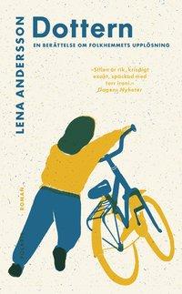 bokomslag Dottern : en berättelse om folkhemmets upplösning
