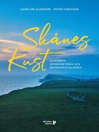 bokomslag Skånes kust - platserna, sevärdheterna och naturupplevelserna