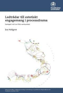 bokomslag Ledtrådar till estetiskt engagemang i processdrama : samspel i roll i en fiktiv verksamhet