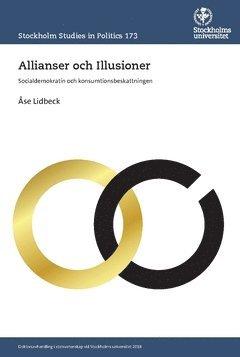 bokomslag Allianser och Illusioner : Socialdemokratin och konsumtionsbeskattningen