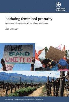bokomslag Resisting feminised precarity : farm workers in post-strike Western Cape, South Africa