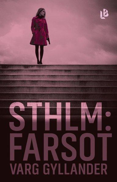 bokomslag Sthlm: Farsot