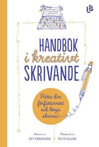 bokomslag Handbok i kreativt skrivande : hitta din författarröst och börja skriva