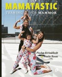 bokomslag Mamatastic : träning för mammor
