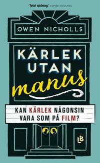 bokomslag Kärlek utan manus : kan kärlek någonsin vara som på film?
