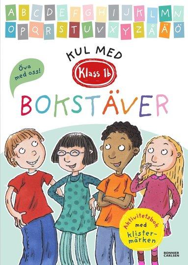 bokomslag Klass 1b. Kul med bokstäver