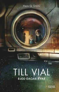 bokomslag Till Vial : 8400 dagar kvar