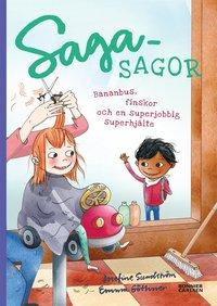 bokomslag Sagasagor. Bananbus, finskor och en superjobbig superhjälte