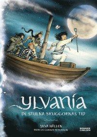 bokomslag Ylvania - De stulna skuggornas tid