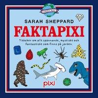 bokomslag Pixibox. 7 Faktapixi om allt spännande, mystiskt och fantastiskt som finns på jorden