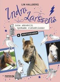 bokomslag Indra Larssons inte särskilt lyckade ridlektioner