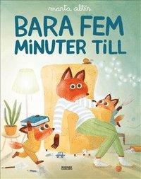 bokomslag Bara fem minuter till