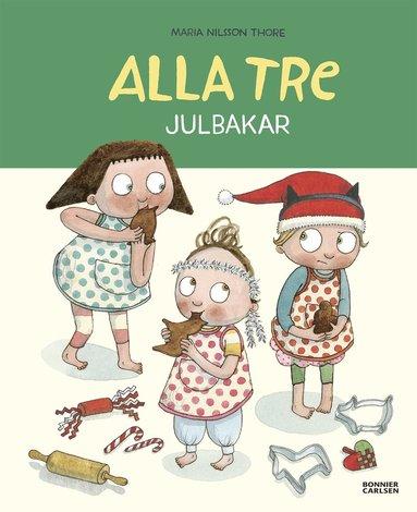 bokomslag Alla tre julbakar