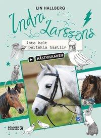 bokomslag Indra Larssons inte helt perfekta hästliv