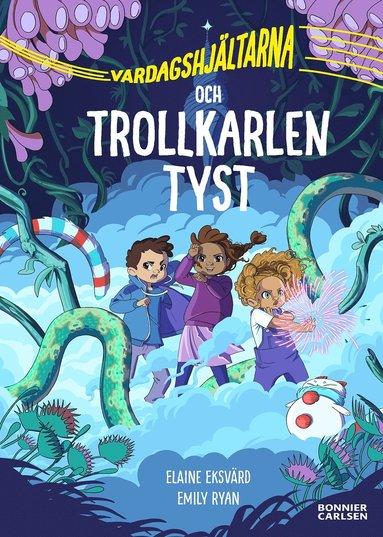 bokomslag Vardagshjältarna och Trollkarlen Tyst