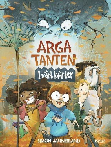 bokomslag Arga tanten : i vårt kvarter