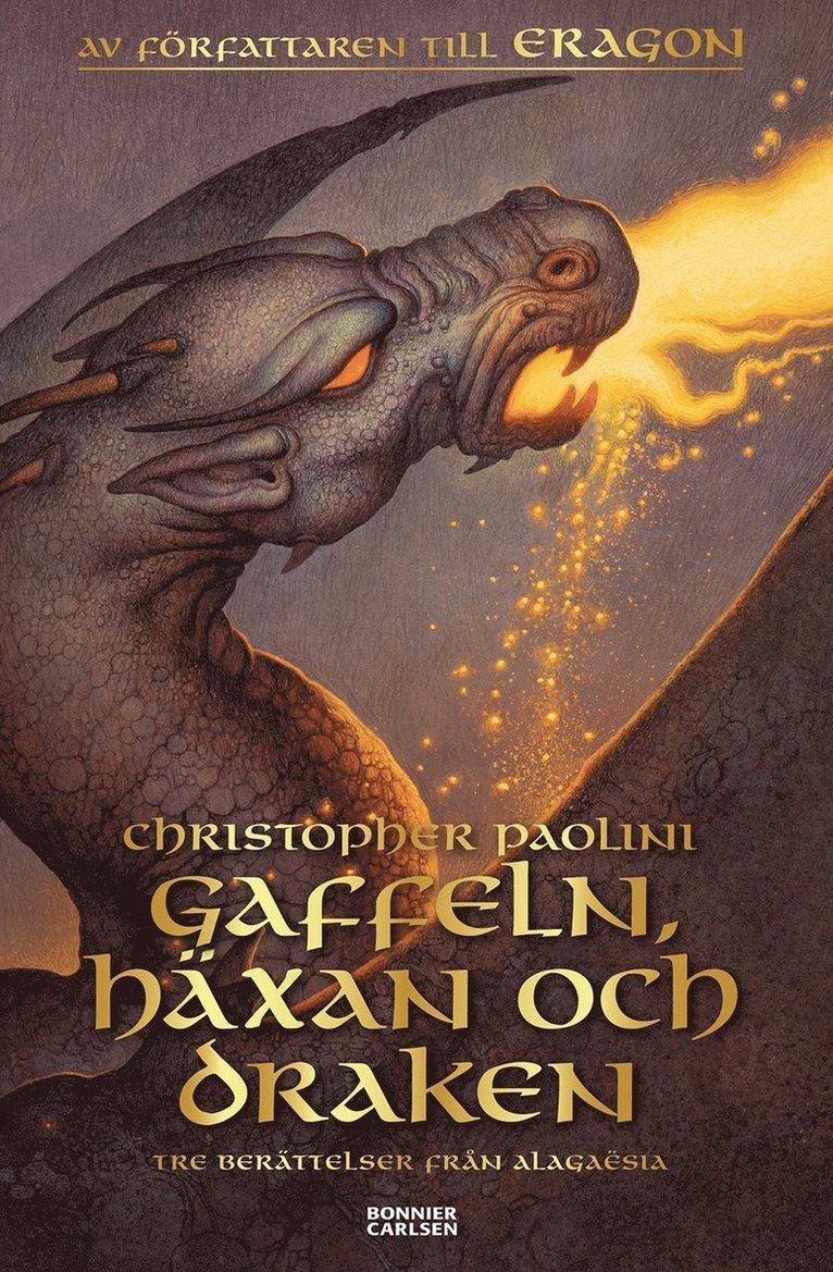 Gaffeln, häxan och draken : tre berättelser från Alagaësia 1