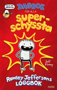 bokomslag Dagbok för alla superschyssta : Rowley Jeffersons loggbok