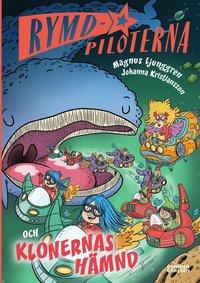 bokomslag Rymdpiloterna och klonernas hämnd