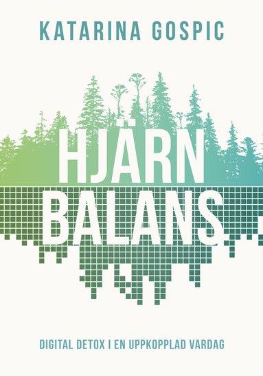 bokomslag Hjärnbalans : Digital detox i en uppkopplad vardag