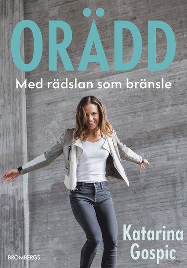 bokomslag Orädd : Med rädslan som drivkraft