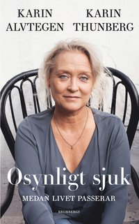bokomslag Osynligt sjuk : medan livet passerar