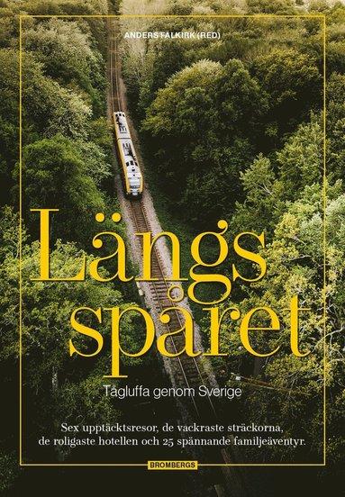 bokomslag Längs spåret : tågluffa genom Sverige