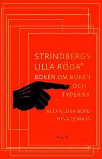 bokomslag Strindbergs lilla röda : boken om boken och typerna