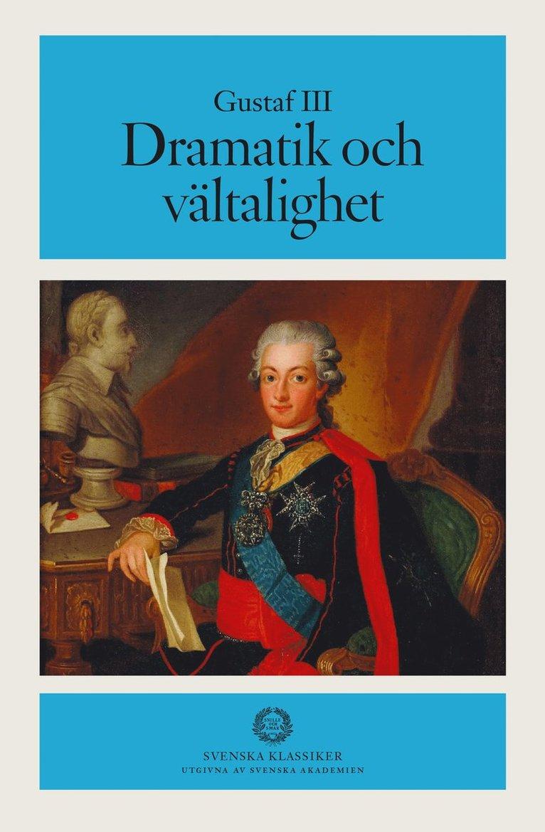 Gustaf III. Dramatik och vältalighet 1