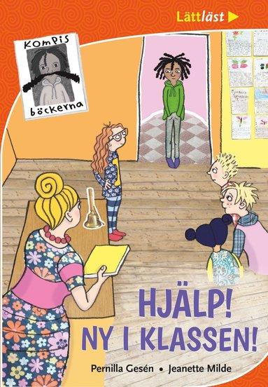 bokomslag Kompisböckerna: Hjälp! Ny i klassen!
