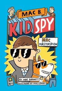bokomslag Kid spy 1 - Mac mästerspion