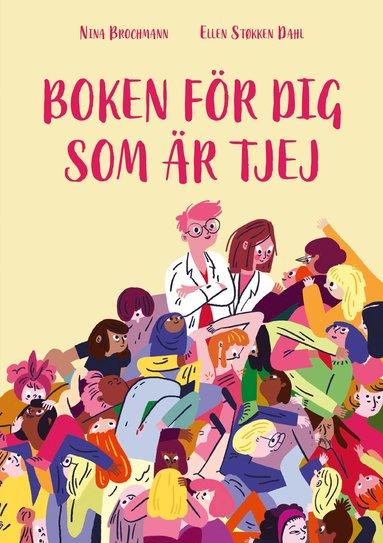 bokomslag Boken för dig som är tjej : Ellen och Ninas guide till puberteten