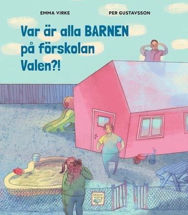 bokomslag Var är alla barnen på förskolan Valen?!