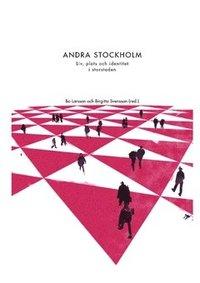 bokomslag Andra Stockholm : liv, plats och identitet i storstaden