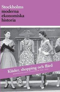 bokomslag Kläder, shopping och flärd : modebranschen i Stockholm 1945-2010