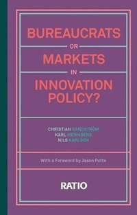 bokomslag Bureaucrats or markets in innovation policy?