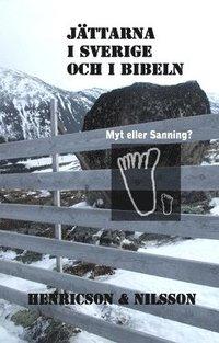 bokomslag Jättarna i Sverige och i Bibeln : myt eller sanning?