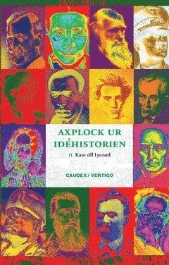 bokomslag Axplock ur idéhistorien 2, Kant till Loytard