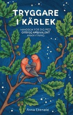 bokomslag Tryggare i kärlek : Handbok för dig med otrygg-ambivalent anknytning