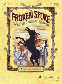 bokomslag Fröken Spöke och den hemska hästen