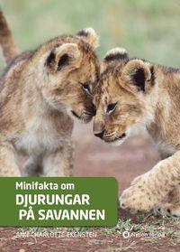 bokomslag Minifakta om djurungar på savannen