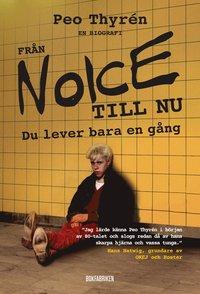 bokomslag Från Noice till nu : Du lever bara en gång