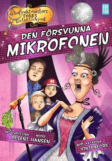 bokomslag Skolvaktmästare Tores Detektivbyrå : Den försvunna mikrofonen 3