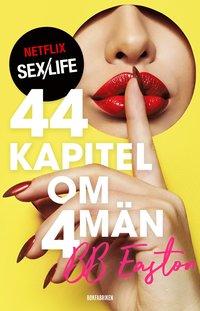 bokomslag 44 kapitel om 4 män
