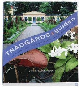 bokomslag Trädgårdsguiden om konsten att hitta smultronställen i trädgårdssverige : en underbar resa bland Sveriges öppna trädgårdar från söder till norr