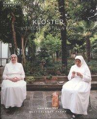 bokomslag Kloster : vistelser i stilla rum