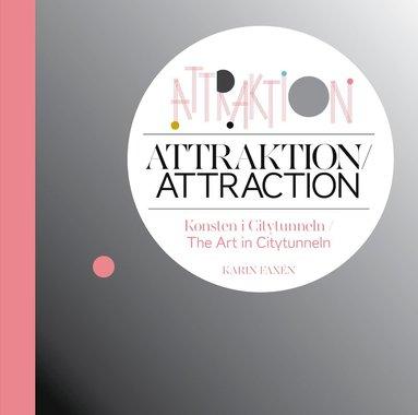 bokomslag Attraktion : konsten i Citytunneln