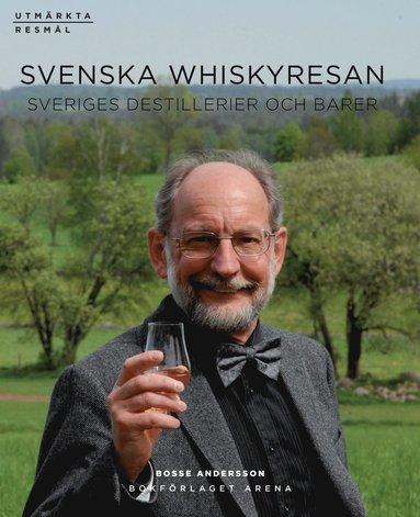 bokomslag Svenska Whiskyresan : Sveriges destillerier och barer